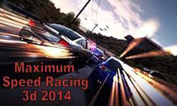 Maximum Speed ​​Racing 3d 2014