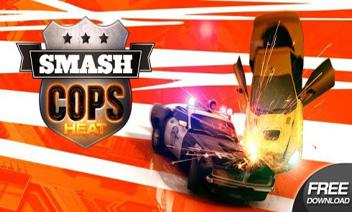 Smash Cops chaleur
